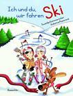 Ich und du, wir fahren Ski von Swantje Kammerecker (2015, Gebundene Ausgabe)