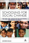 Schooling for Social Change: The Rise and Impact of Human Rights Education in India by Monisha Bajaj (Paperback, 2012)