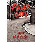 Alley Cats 9781441557896 by William Taylor Hardcover