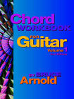 Chord Workbook for Guitar Volume One: Guitar Chords and Chord Progressions for the Guitar by Bruce E. Arnold (Paperback, 2001)
