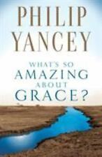 What's So Amazing about Grace? by Philip Yancey (2002, Paperback)