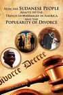 How the Sudanese People Adapt to the Trends in Marriages in America and the Popularity of Divorce by Charles Degol (Paperback / softback, 2011)