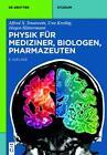 Physik für Mediziner, Biologen, Pharmazeuten von Uwe Kreibig, Jürgen Hüttermann und Alfred X. Trautwein (2014, Taschenbuch)