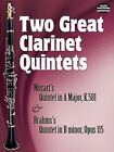 Two Great Clarinet Quintets: Mozart's Quintet in A K.581/Brahms's Quintet in B Minor Op.115 by Dover Publications Inc. (Paperback, 2009)