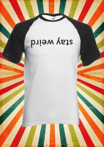 Stay Weird Retro Funny Cool Men Women Long Short Sleeve Baseball T Shirt 1387
