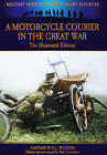 A Motorcycle Courier in the Great War: The Illustrated Edition by W. H. L. Watson (Paperback, 2013)