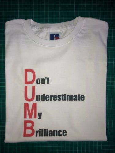 DUMB Don/'t Underestimate My Brilliance Funny T Shirt Kids Girl Boy Present