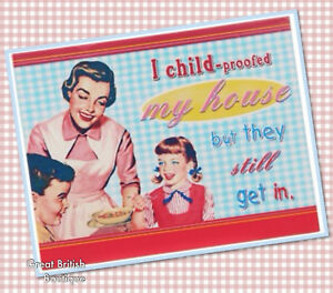 Gorgeously-Funny-Retro-Wall-Sign-Womens-Humour-034-I-Child-Proofed-My-House-034