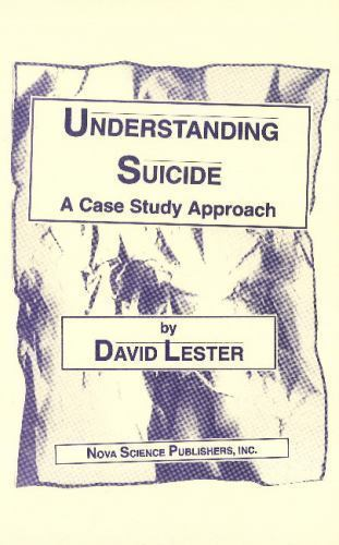Understanding Suicide : A Case Study Approach, Hardcover by Lester, David, Li...