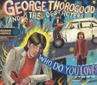 Who Do You Love? by George Thorogood (Vocals/Guitar)/George Thorogood & the Destroyers (CD, Mar-2003, Rounder Select)