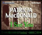 I See You by Patricia MacDonald (CD-Audio, 2014)