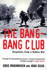 The Bang-bang Club: Snapshots from a Hidden War by Joao Silva, Greg Marinovich (Paperback, 2001)