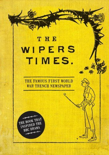 1 of 1 - The Wipers Times,Christopher Westhorp