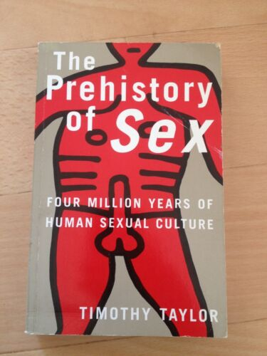 1 of 1 - TIMOTHY TAYLOR, THE PREHISTORY OF SEX,