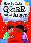 How to Take the GRRRR Out of Anger by Elizabeth Verdick (Paperback, 2015)