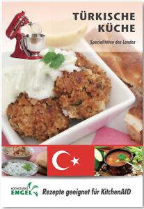 Details zu Türkische Küche Rezepte geeignet für KitchenAid Spezialitäten  des Landes Türkei