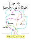 Libraries Designed for Kids by Nolan Lushington (Paperback, 2008)