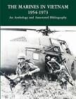 The Marines in Vietnam 1954-1973 an Anthology and Annotated Bibliography by U