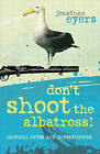 Don't Shoot the Albatross!: Nautical Myths and Superstitions by Jonathan Eyers (Paperback, 2011)
