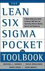 The Lean Six Sigma Pocket Toolbook: A Quick Reference Guide to Nearly 100 Tools for Improving Quality and Speed by David T. Rowlands, John Maxey, Michael L. George, Malcolm Upton (Paperback, 2004)