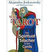 The Way of Tarot : The Spiritual Teacher in the Cards by Alejandro Jodorowsky and Marianne Costa (2009, Paperback)