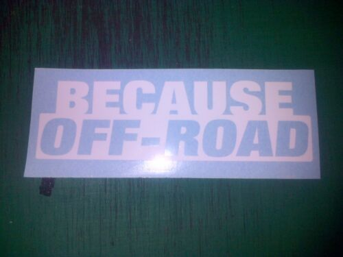 Because Off-Road 200mm Decal sticker Land Rover Jeep Suzuki ATV