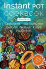 Instant Pot Cookbook - Cook Faster - Eat Healthy and Delicious Meals with Instant Pot Recipes (Slow Cooker Recipes) by MS Jennifer Evans (Paperback / softback, 2016)
