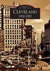 Cleveland: 1930-2000 by Thea Gallo Becker (Paperback / softback, 2005)