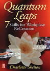 Quantum Leaps: Seven Skills for Workplace Re-creation by Charlotte Shelton (Hardback, 1998)
