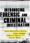 Introducing Forensic and Criminal Investigation by Julie Newberry, Tony Adams, Jane Monckton Smith, Dr. Adam Hart, Julia Webb (Hardback, 2013)