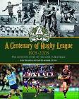 A CENTENARY OF RUGBY LEAGUE 1908-2008 - Ian Heads & David Middleton HBDJ