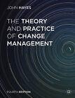 The Theory and Practice of Change Management von John Hayes (2014, Taschenbuch)