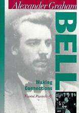 Alexander Graham Bell : Making Connections (Oxford Portraits in Science)