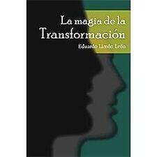 La Magia de la TransformacióN by Eduardo Limón León (2012, Paperback)