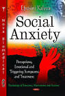 Social Anxiety: Perceptions, Emotional & Triggering Symptoms & Treatment by Nova Science Publishers Inc (Hardback, 2013)