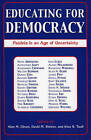 Educating for Democracy: Paideia in an Age of Uncertainty by Rowman & Littlefield (Paperback, 2004)