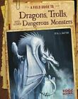 A Field Guide to Dragons, Trolls, and Other Dangerous Monsters by A J Sautter (Hardback, 2014)