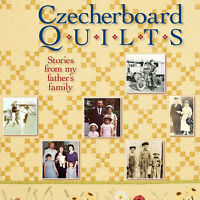 Czecherboard Quilts Stories From My Father's Family Book History Memories