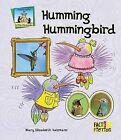 Humming Hummingbird by Mary Elizabeth Salzmann (Hardback, 2006)