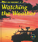 What Is Weather?: Watching the Weather       (Cased) by Andy Owen (Hardback, 1999)