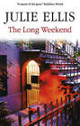 The Long Weekend by Julie Ellis (Hardback, 2008)