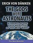 The Gods Were Astronauts: Evidence of the True Identities of the Old 'Gods' by Erich von Daniken (CD-Audio, 2011)