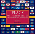 Flags of the Fifty States: Their Colorful Histories and Significance by Randy Howe (Hardback, 2009)