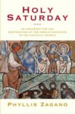 Holy Saturday: An Argument for the Restoration of the Female Diaconate in the C