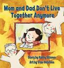 Mom and Dad Don't Live Together Anymore by Kathy Stinson (Paperback, 2007)