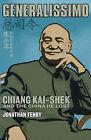 Generalissimo: Chiang Kai-shek and the China He Lost by Jonathan Fenby (Hardback, 2003)