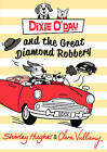 Dixie O'Day and the Great Diamond Robbery by Shirley Hughes (Paperback, 2015)