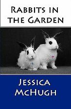 Rabbits in the Garden by Jessica McHugh (2011, Paperback)