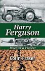 Harry Ferguson: Inventor and Pioneer by Colin Fraser (Paperback, 1998)