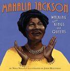 Mahalia Jackson Walking With Kings and Queens 9780060879440 by Nina Nolan